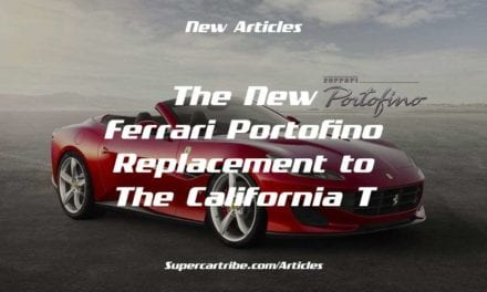 The New Ferrari Portofino – Replacement to the California T