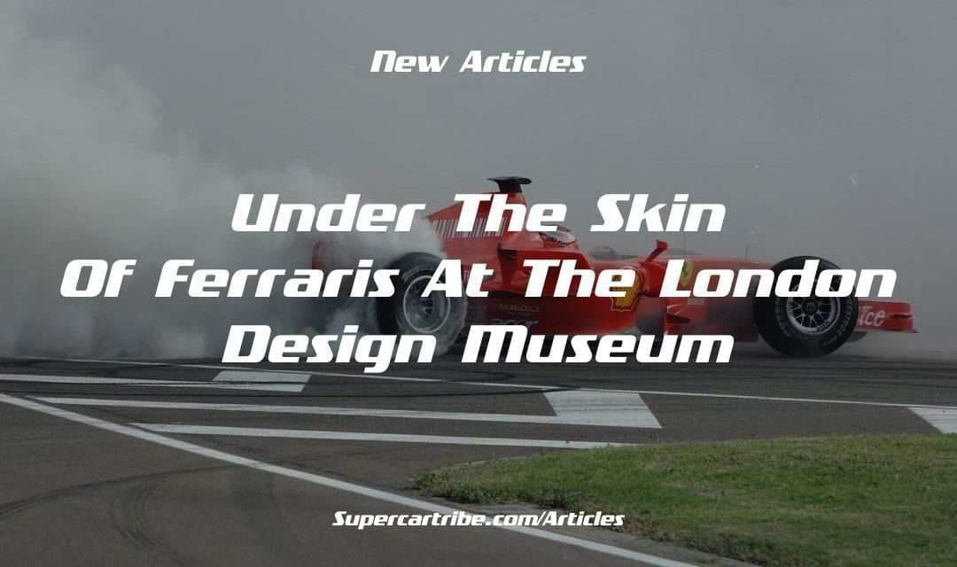 Under the skin of Ferraris at the London Design Museum