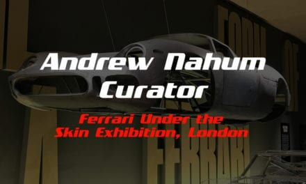 Episode 06 – Ferrari Under The Skin Exhibition with Andrew Nahum