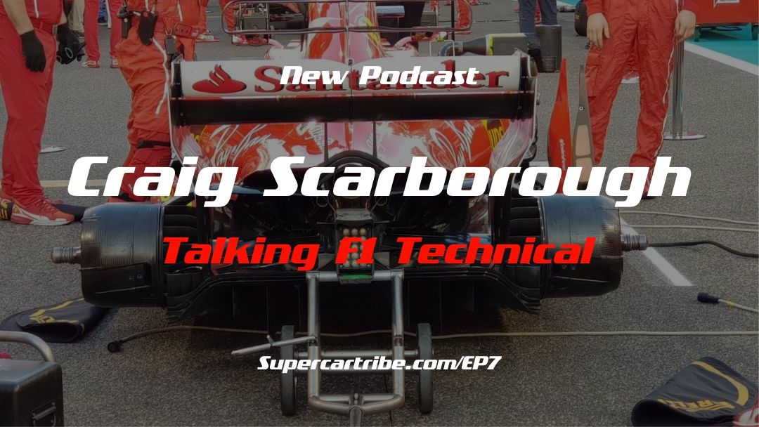 Episode 07 – Talking F1 Technical with Craig Scarborough