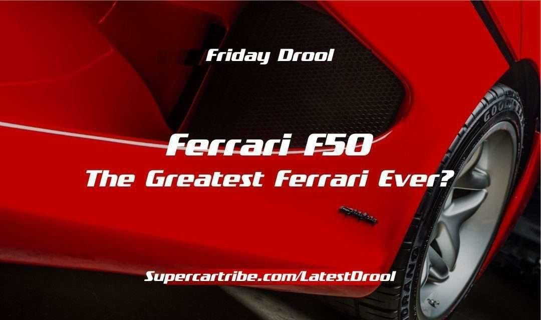 Friday Drool – Ferrari F50 – The Greatest Ferrari Ever?