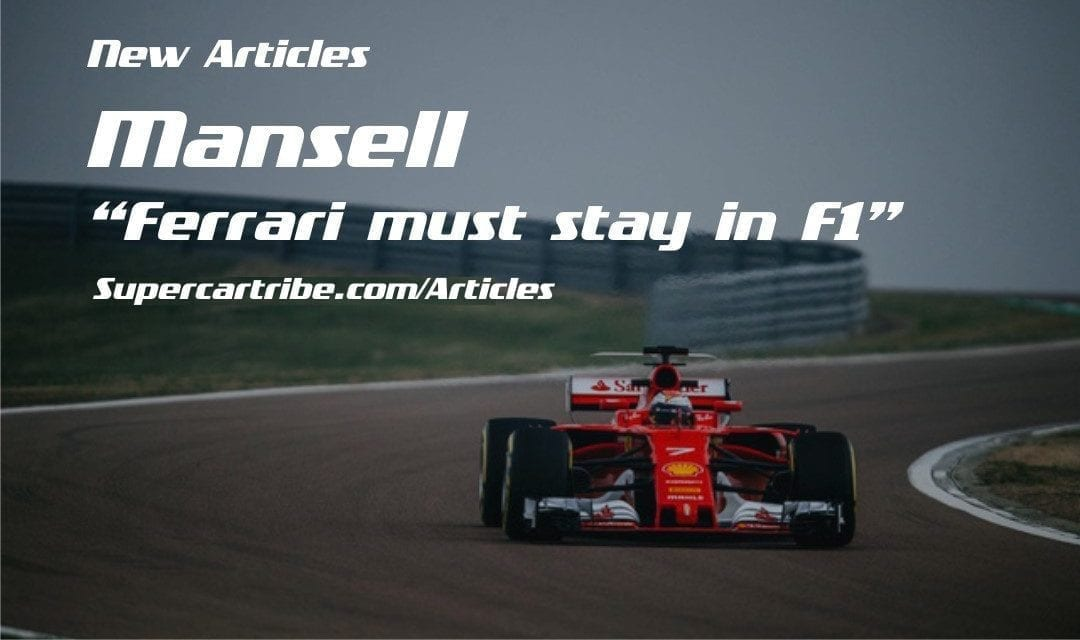 "Nigel Mansell ""Ferrari F1 must stay in F1 after 2020"""