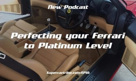 Episode 16 – Perfecting your Ferrari to Platinum Level