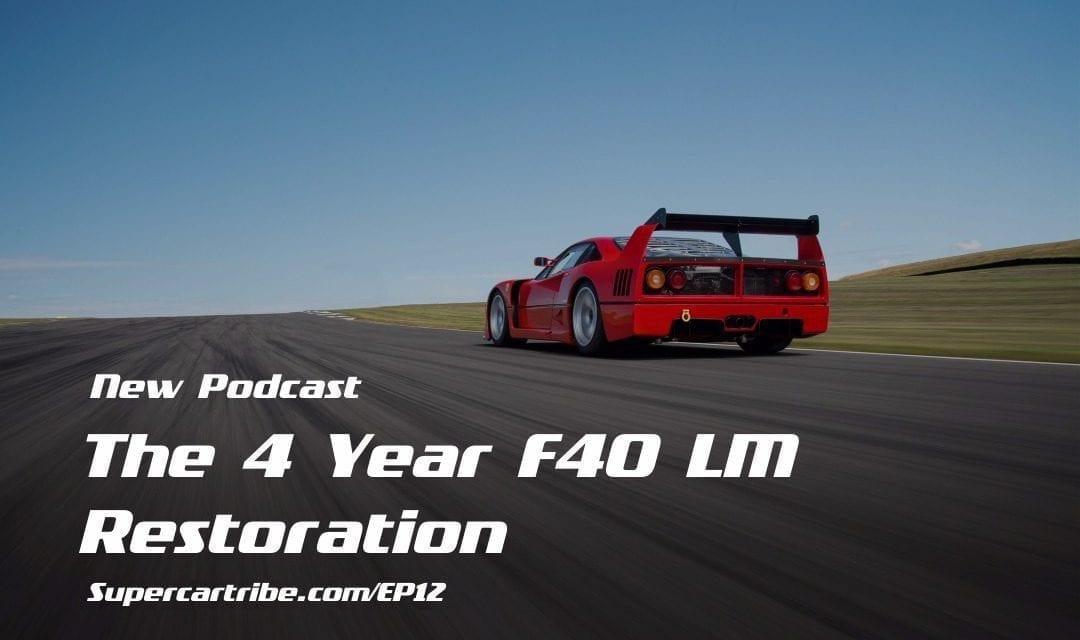 Episode 12 – The Four Year Ferrari F40 LM Restoration