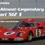 The Almost-Legendary Ferrari 512 S