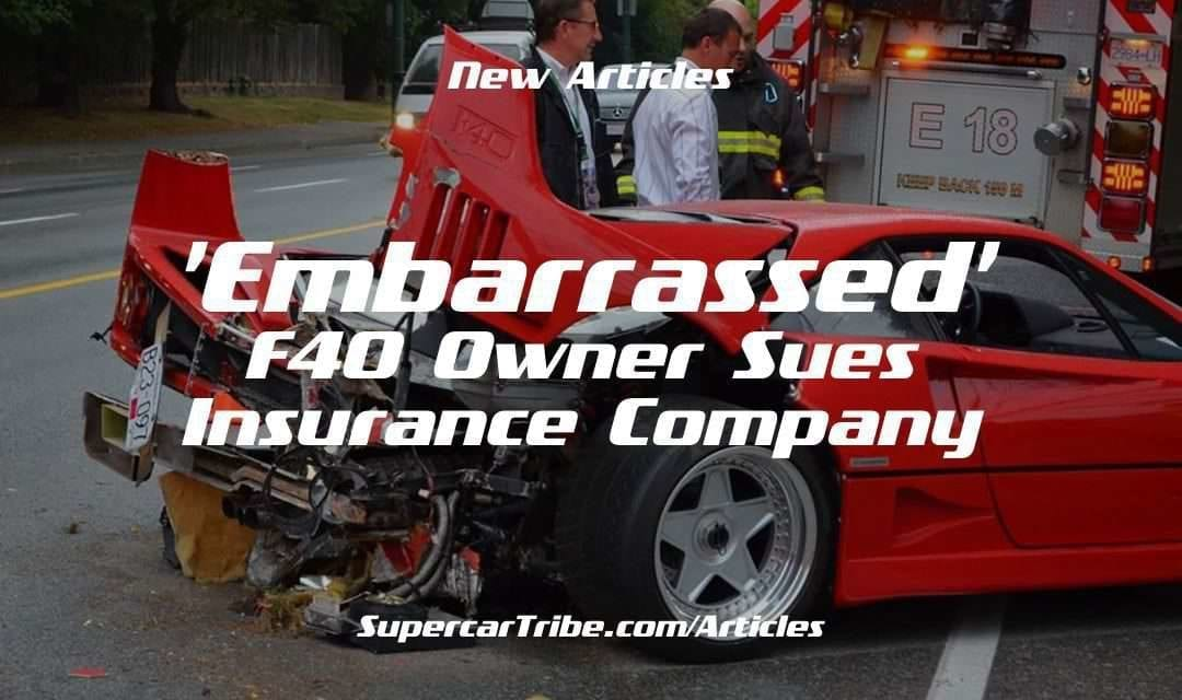 'Embarrassed' F40 Owner Sues Insurance Company
