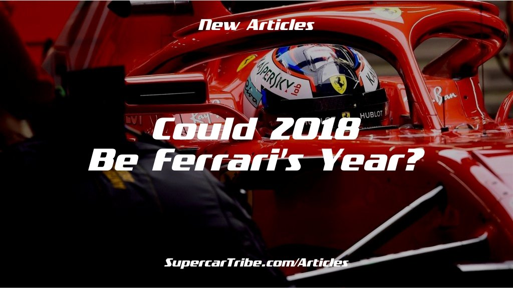 Could 2018 Be Ferrari's Year?