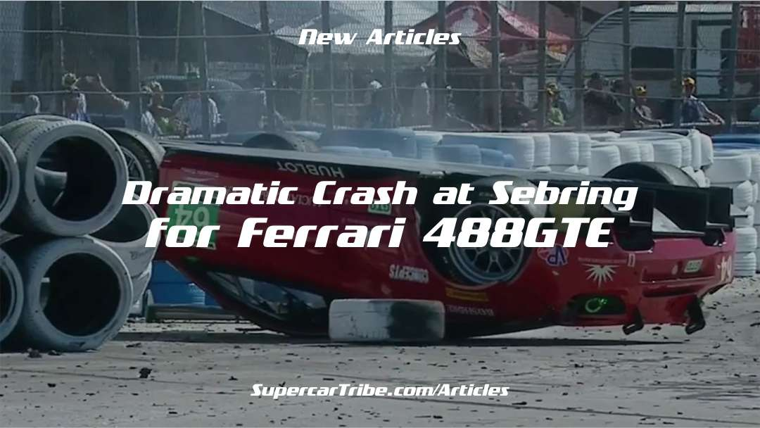 Dramatic Crash at Sebring for Ferrari 488GTE