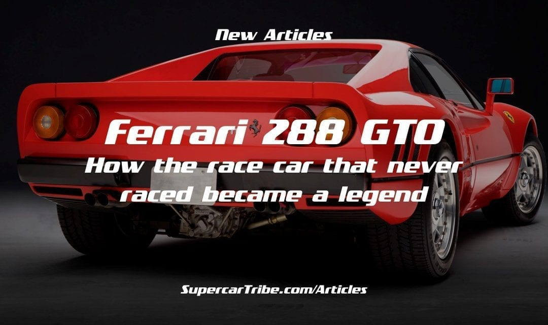 Ferrari 288 GTO – How the race car that never raced became a legend