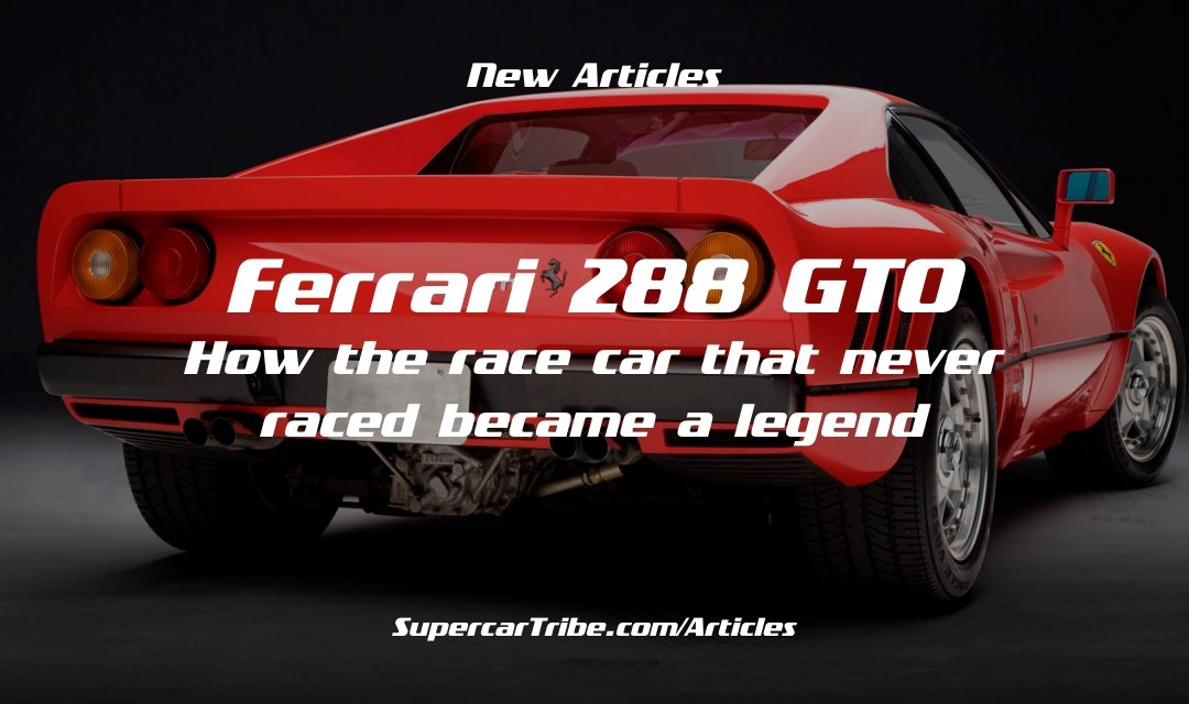 Ferrari 288 GTO \u2013 How the race car that never raced became a