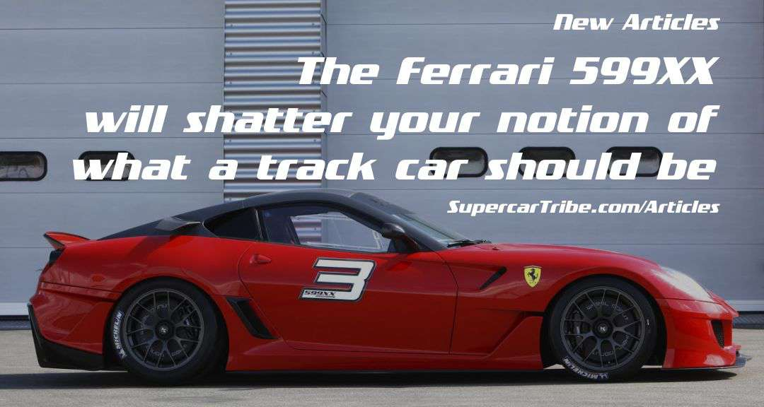 The Ferrari 599XX will shatter your notion of what a track car should be