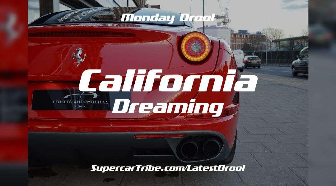 Monday Drool – The Ferrari California T – California Dreaming