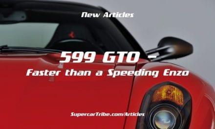 599 GTO – Faster than a Speeding Enzo