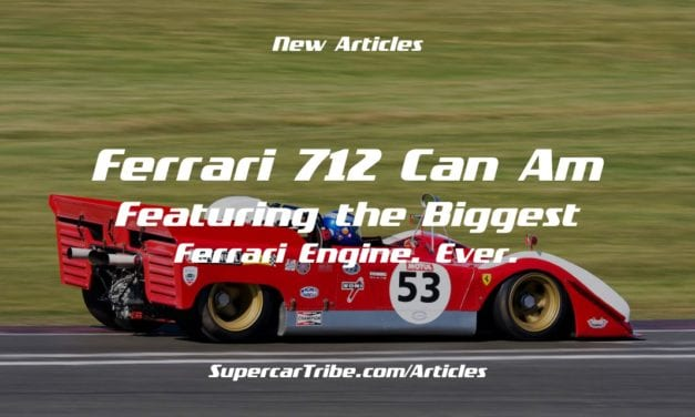 Ferrari 712 Can Am – Featuring the Biggest Ferrari Engine. Ever.