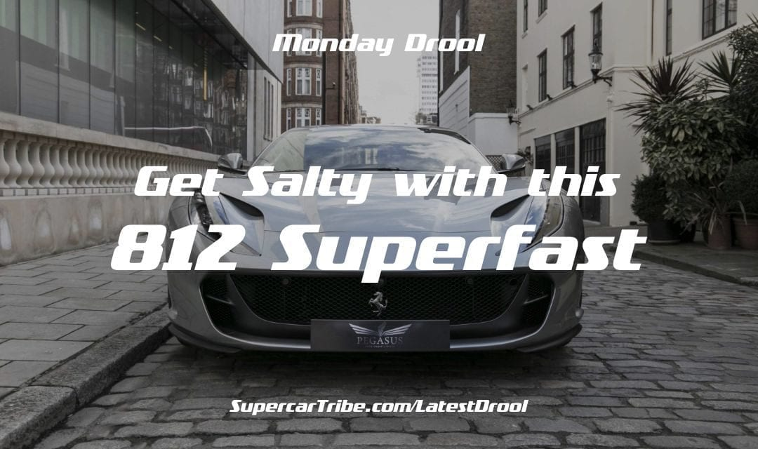 Monday Drool – Get Salty with this 812 Superfast