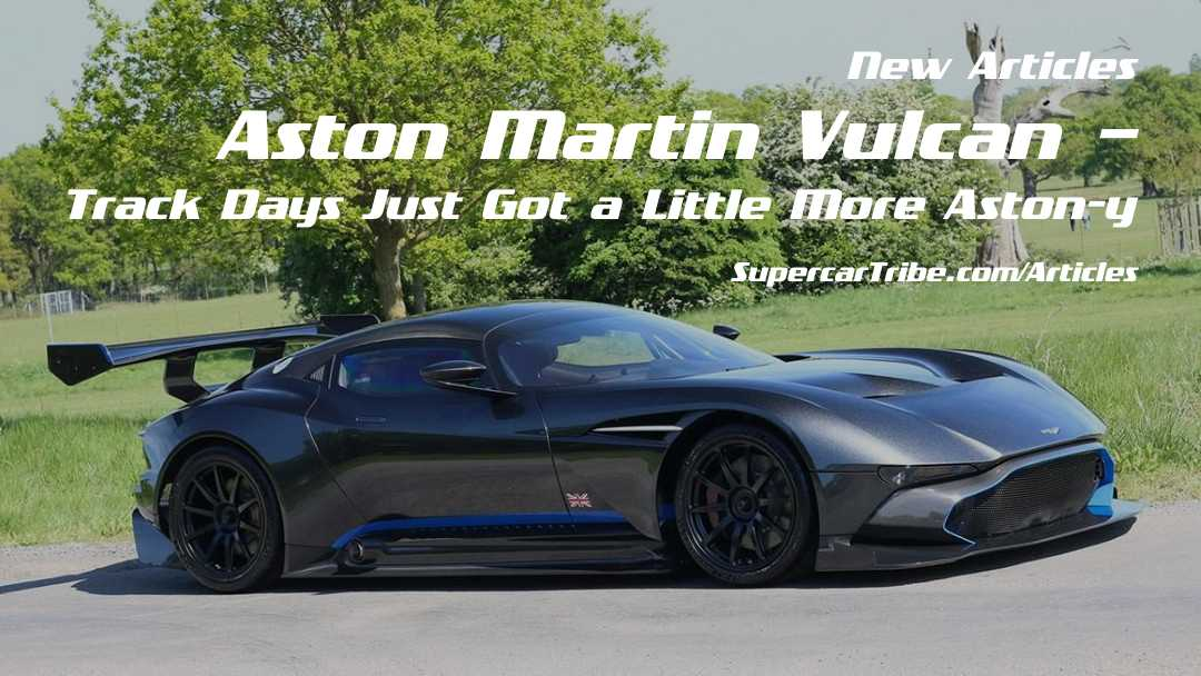 Aston Martin Vulcan – Track Days Just Got a Little More Aston-y