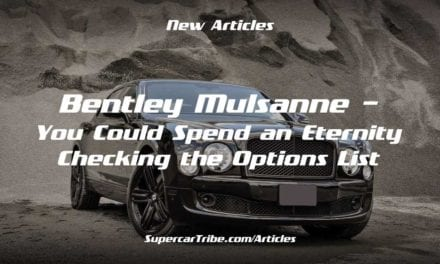 Bentley Mulsanne – You Could Spend an Eternity Checking the Options List