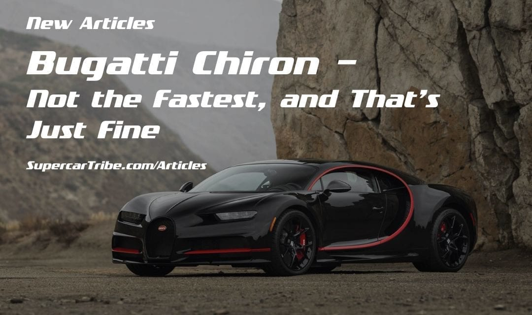 Bugatti Chiron – Not the Fastest, and That's Just Fine