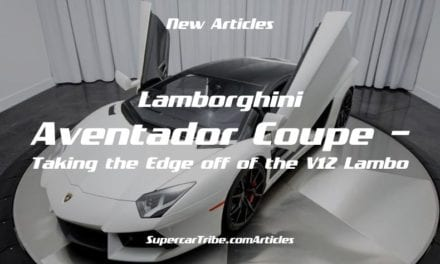 Lamborghini Aventador Coupe – Taking the Edge off of the V12 Lambo
