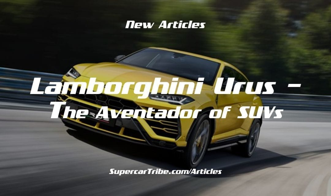 Lamborghini Urus – The Aventador of SUVs