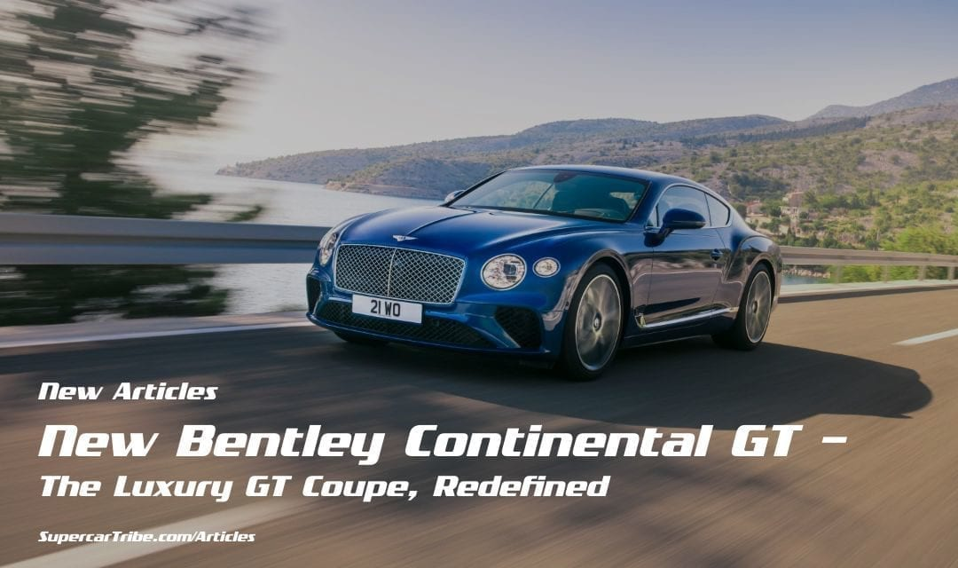 New Bentley Continental GT – The Luxury GT Coupe, Redefined ...