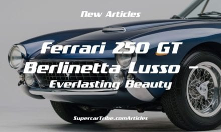 Ferrari 250 GT Berlinetta Lusso – Everlasting Beauty
