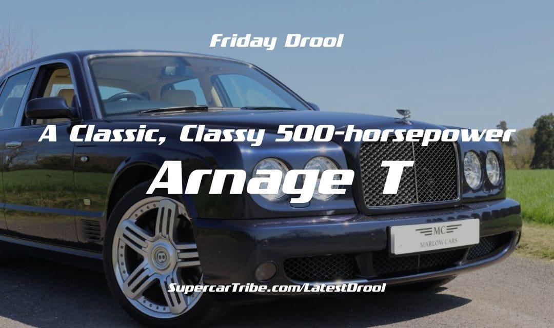 Friday Drool – A Classic, Classy 500-horsepower Arnage T