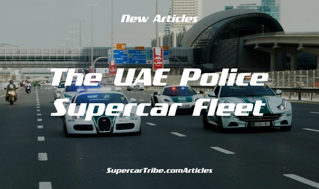 The UAE Police Supercar Fleet