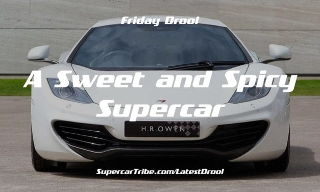 Friday Drool – A Sweet and Spicy Supercar