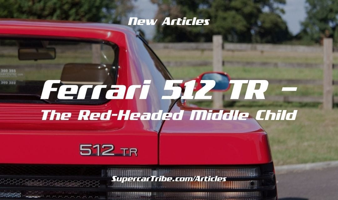 Ferrari 512 TR – The Red-Headed Middle Child