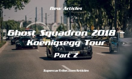 Ghost Squadron 2018 – Koenigsegg Tour – Part 2