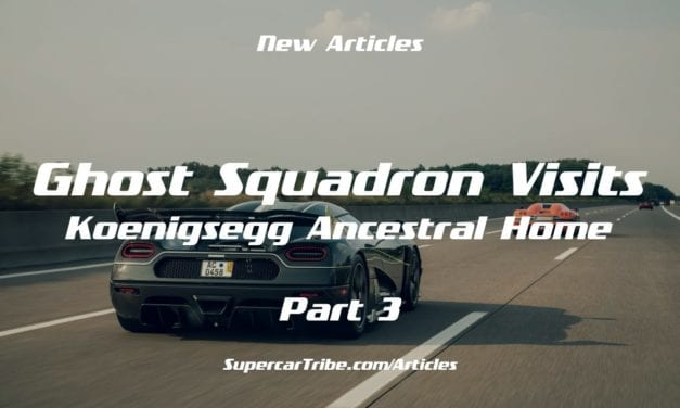 Ghost Squadron Visits Koenigsegg Ancestral Home – Part 3