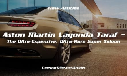 Aston Martin Lagonda Taraf– The Ultra-Expensive, Ultra-Rare Super Saloon