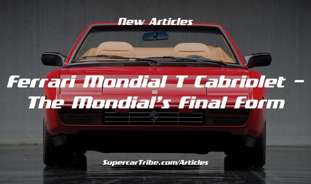 Ferrari Mondial t Cabriolet – The Mondial's Final Form