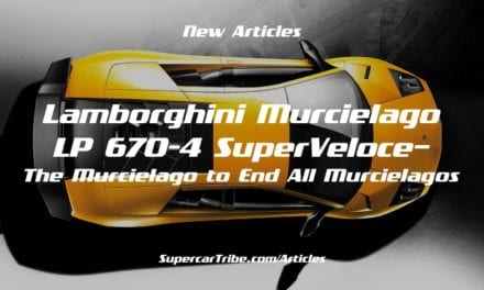 Lamborghini Murcielago LP 670-4 SuperVeloce– The Murcielago to End All Murcielagos
