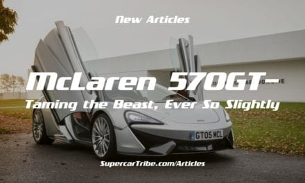 McLaren 570GT – Taming the Beast, Ever So Slightly