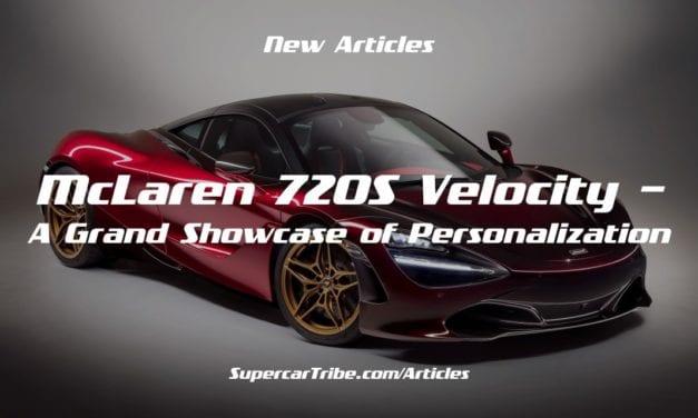 McLaren 720S Velocity – A Grand Showcase of Personalization