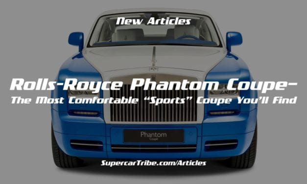 """Rolls-Royce Phantom Coupe– The Most Comfortable """"Sports"""" Coupe You'll Find"""