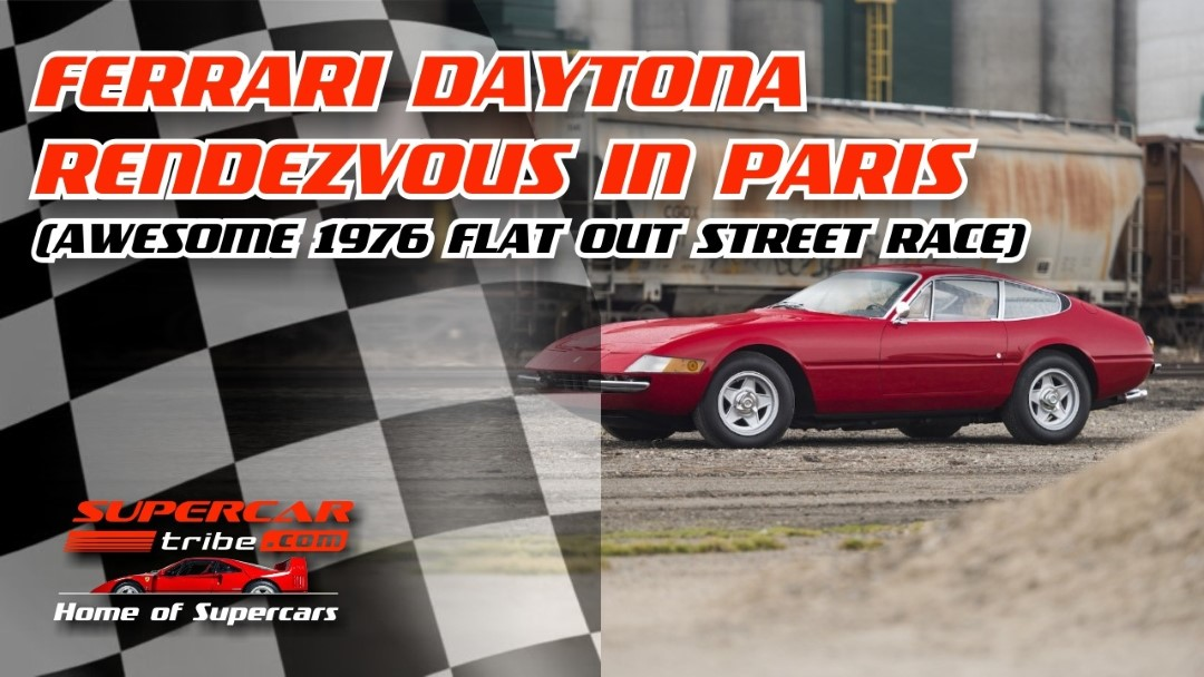 Ferrari Daytona Rendezvous in Paris (Awesome 1976 Flat Out Street Race)