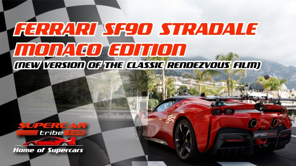 Ferrari SF90 Stradale Monaco Edition (New version of the classic Rendezvous film)